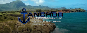 Anchor Mortgage Company - Mortgages are our only business